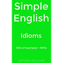 Simple English: Idioms: 100s of examples + MP3s
