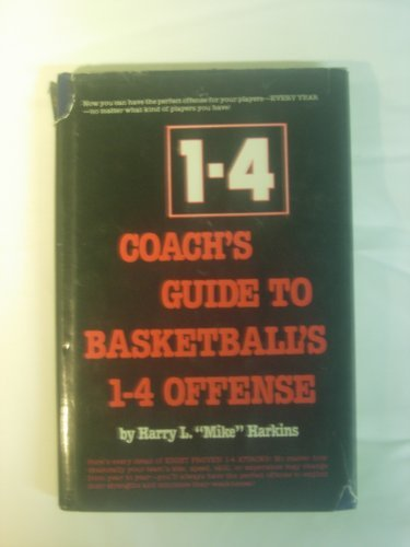 Coach's Guide to Basketball's 1-4 Offense por Harry L.Mike Harkins