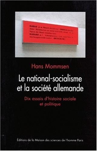 LE NATIONAL-SOCIALISME ET LA SOCIETE ALLEMANDE. Dix essais d'histoire sociale et politique