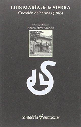 Cuestión de harinas (1845) (Cantabria 4 Estaciones) por Luis María De L Sierra Y De La Peña