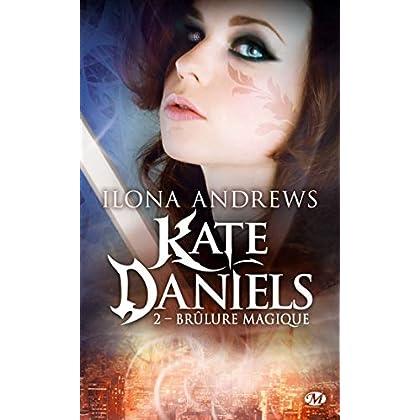 Kate Daniels, T2 : Brulure magique