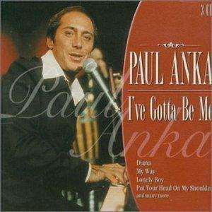 I've Gotta Be Me by Paul Anka (2001-02-01)