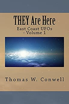 THEY Are Here: East Coast UFOs - Volume 1 by [Conwell, Thomas]