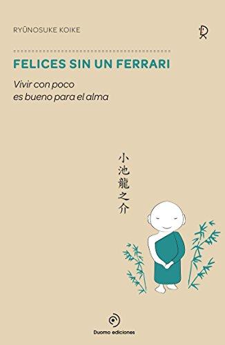 Felices sin un Ferrari (Spanish Edition)