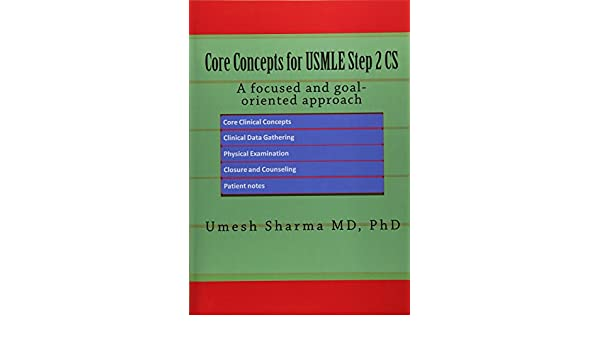 Core Concepts for USMLE STEP 2 CS: A focused and goal-oriented Approach pdf free download