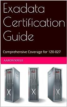 Exadata Certification Guide for 1Z0-027 (English Edition) de [Soule, Aaron]