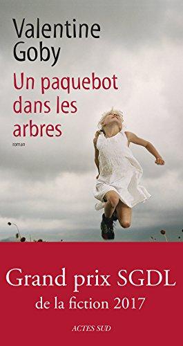 Un paquebot dans les arbres (Domaine français) par Valentine Goby