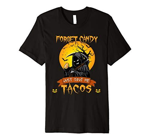 Vergiss Candy Gib mir Tacos Shirt Geschenk für Männer