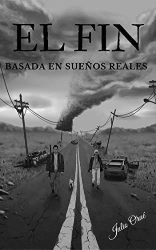 EL FIN: BASADA EN SUEÑOS REALES