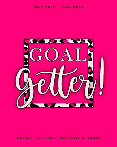 Goal Getter   July 2019 - June 2020   Weekly + Monthly Academic Planner: Blush + Hot Pink Cheetah Print Calendar Organizer   Agenda with Quotes (8x10
