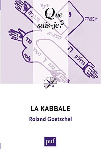 La Kabbale: « Que sais-je ? » n° 1105 par Roland Goetschel