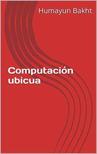 Computación ubicua por Humayun Bakht
