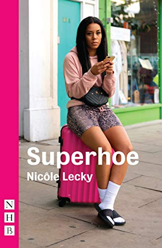 Superhoe (NHB Modern Plays) (English Edition)