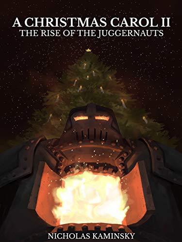A Christmas Carol II: The Rise of the Juggernauts (English ...
