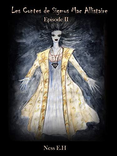 Couverture du livre Les Contes de Sigmus Mac Allistaire: Episode II