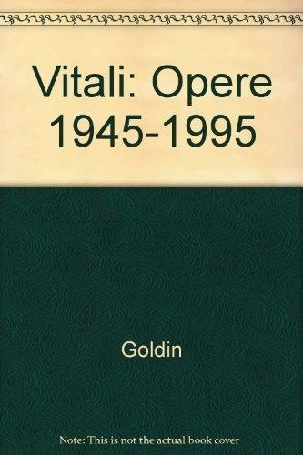 Vitali. Opere (1945-1995). Catalogo della mostra (Conegliano, 1996) di Marco Goldin