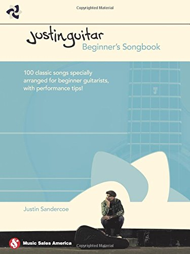 Justinguitar Beginner's Songbook: 100 Classic Songs Specially Arranged for Beginner Guitarists with Performance Tips -