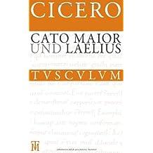 Cato Maior. Laelius: Lateinisch - Deutsch