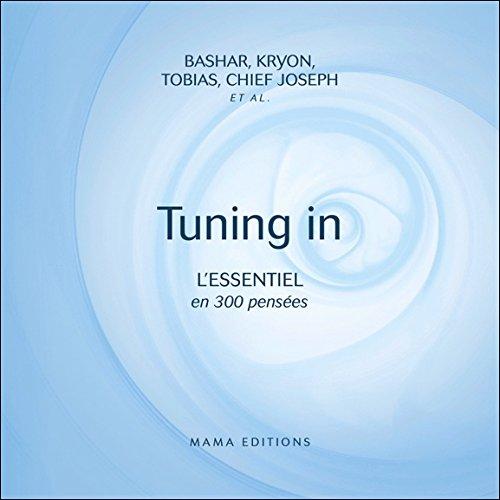 Tuning in - L'Essentiel en 300 pensées