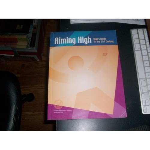 Aiming High: High Schools for the Twenty-First Century