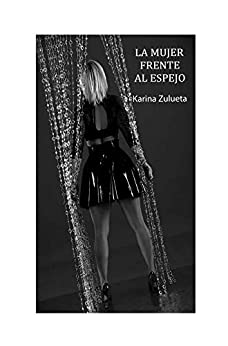La Mujer Frente Al Espejo por Karina Gonzales Zulueta epub