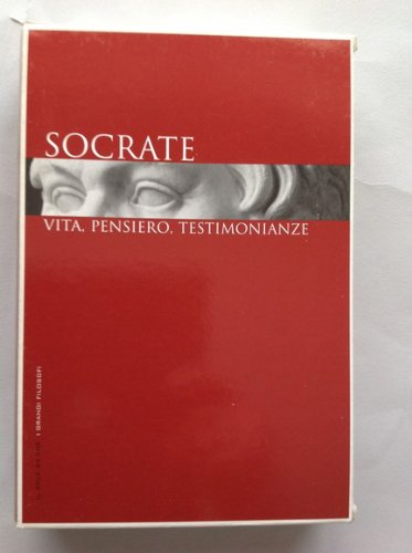 SOCRATE:VITA, PENSIERO, TESTIMONIANZE