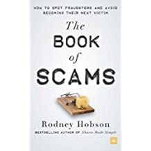 The Book of Scams: How to spot fraudsters and avoid becoming their next victim (English Edition)