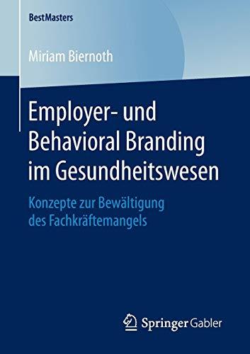oral Branding im Gesundheitswesen: Konzepte zur Bewältigung des Fachkräftemangels (BestMasters) ()