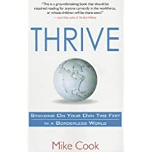 Thrive: Standing on Your Own Two Feet in a Borderless World by Mike Cook (2006-11-02)