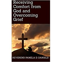 Receiving Comfort from God and Overcoming Grief