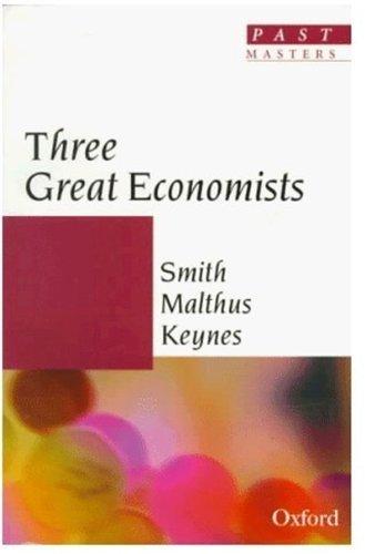 Great Economists: Smith, Malthus, Keynes (Past Masters) by D. D. Raphael (1997-05-15)