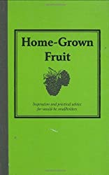 Home-grown Fruit: Inspiration and Practical Advice for Would-be Smallholders (Country Living) by Jane Eastoe (2007-05-14)