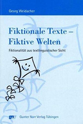 Fiktionale Texte - Fiktive Welten: Fiktionalität aus textlinguistischer Sicht (Europäische Studien zur Textlinguistik)