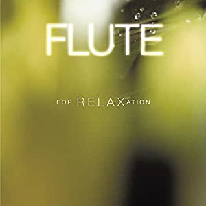 Flute for Relaxation [Import allemand]