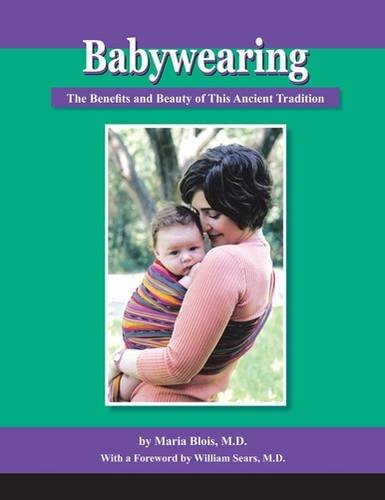 Babywearing: The Benefits and Beauty of This Ancient Tradition por Maris Blois