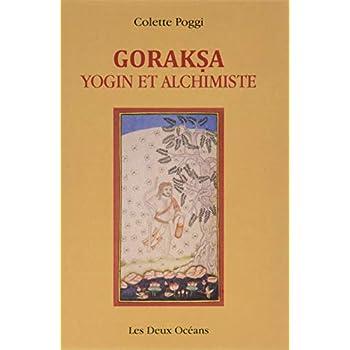 Goraksa : Yogin et alchimiste