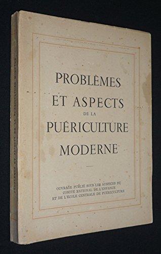 Problèmes et aspects de la puériculture moderne