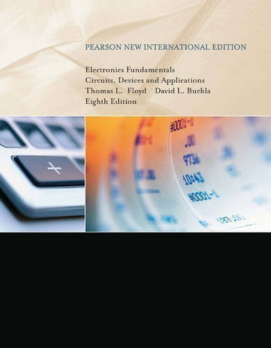 Electronics Fundamentals: Pearson New International Edition: Circuits, Devices & Applications 8th (eighth) Edition by Floyd, Thomas L, Buchla, David published by Pearson (2013)