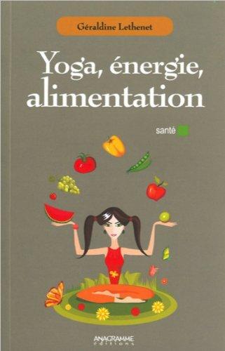 Yoga , énergie, alimentation par Géraldine Lethenet