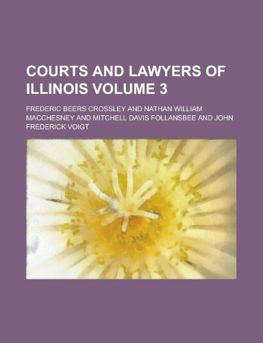 Courts and Lawyers of Illinois (V.3)