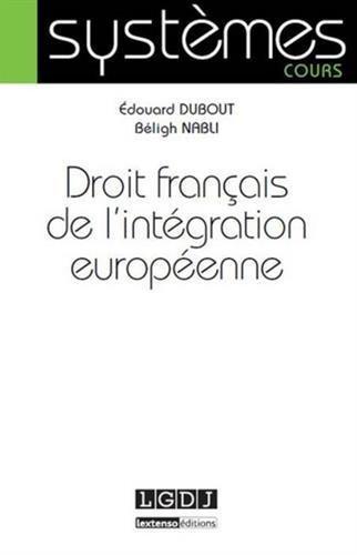 Le droit franais de l'intgration europenne de Edouard Dubout (17 fvrier 2015) Broch