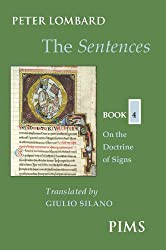 The Sentences: Book 4: On the Doctrine of Signs (Mediaeval Sources of Translattion)