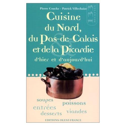 Cuisine du Nord, du Pas-de-Calais et de la Picardie d'hier et d'aujourd'hui