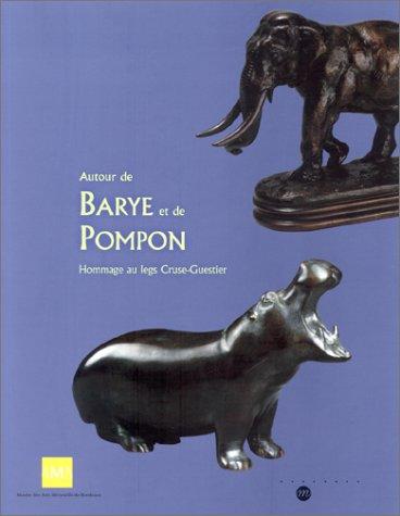 Autour de Barye et de Pompon : Hommage au legs Cruse-Guestier