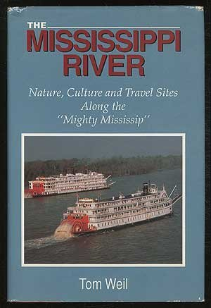 """The Mississippi River: Nature, Culture and Travel Sites Along the """"Mighty Mississip"""""""