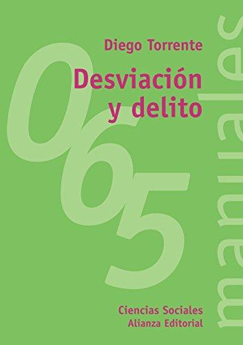Desviación y delito (El Libro Universitario - Manuales) por Diego Torrente