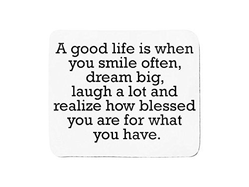 mousepad-with-a-good-life-is-when-you-smile-often-dream-big-laugh-a-lot-and-realize-how-blessed-you-