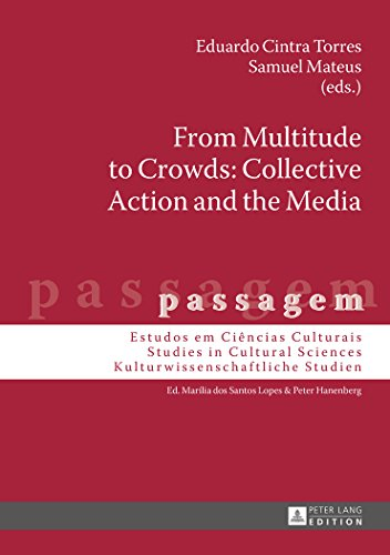 from-multitude-to-crowds-collective-action-and-the-media-passagem