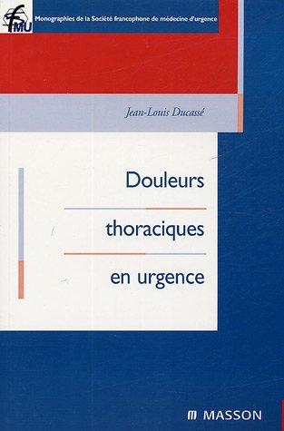 Douleurs thoraciques en urgence: POD par Jean-Louis Ducassé