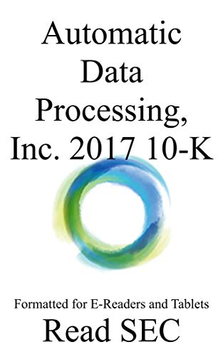 Automatic Data Processing, Inc. 2017 10-K: Formatted for E-Readers ...